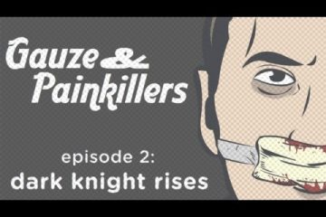 Gauze-Painkillers-episode-2-dark-knight-rises