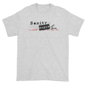 Sanity is Razor Thin Light Short Sleeve T-Shirt