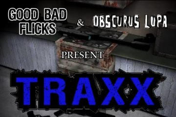 Traxx-Good-Bad-Flicks-with-Special-Guest-Obscurus-Lupa